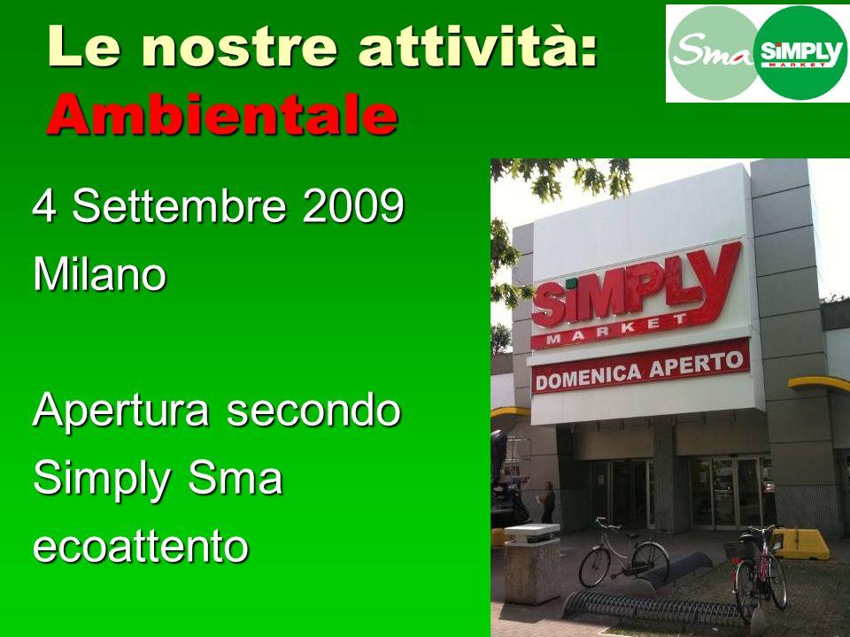 Milano: 4 aree intervento 1)Consumi ridotti + energia rinnovabile 2)Riciclo di materiali 3)Offerta ecoattenta 4)Attenzione al territorio