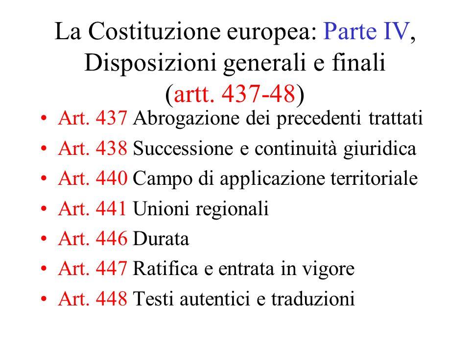 La Costituzione europea: Parte IV, Disposizioni generali e finali (artt.