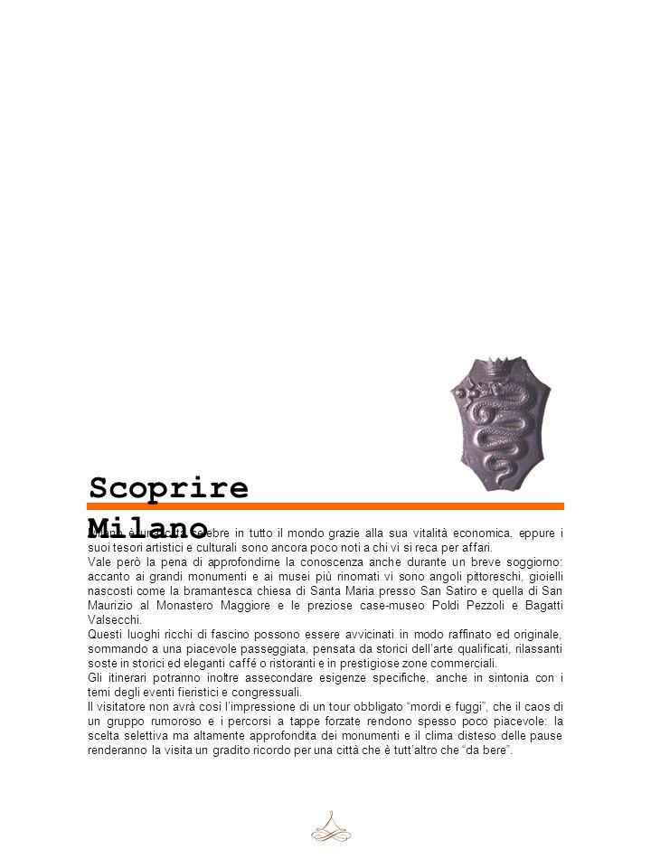 Milano è una città celebre in tutto il mondo grazie alla sua vitalità economica, eppure i suoi tesori artistici e culturali sono ancora poco noti a ch