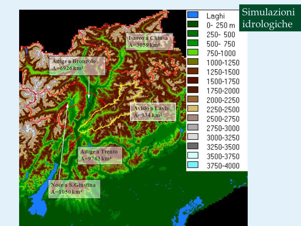Isarco a Chiusa A=3059 km² Adige a Trento A=9763 km² Noce a S.Giustina A=1050 km² Avisio a Lavis A=934 km² Adige a Bronzolo A=6926 km² Simulazioni idrologiche