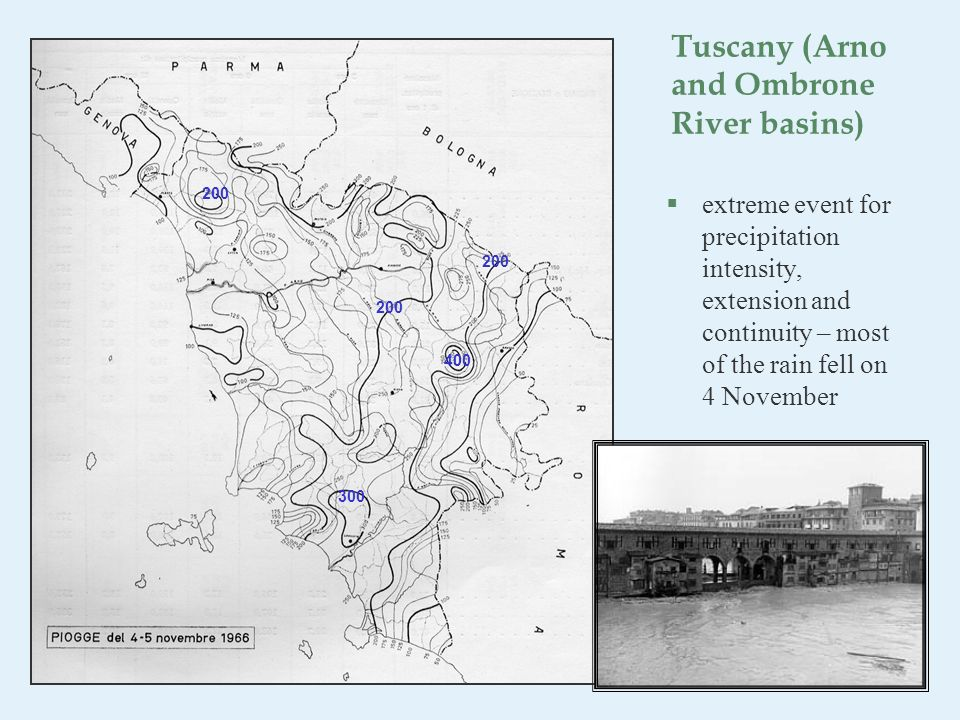 Tuscany (Arno and Ombrone River basins) §extreme event for precipitation intensity, extension and continuity – most of the rain fell on 4 November 200 300 200 400