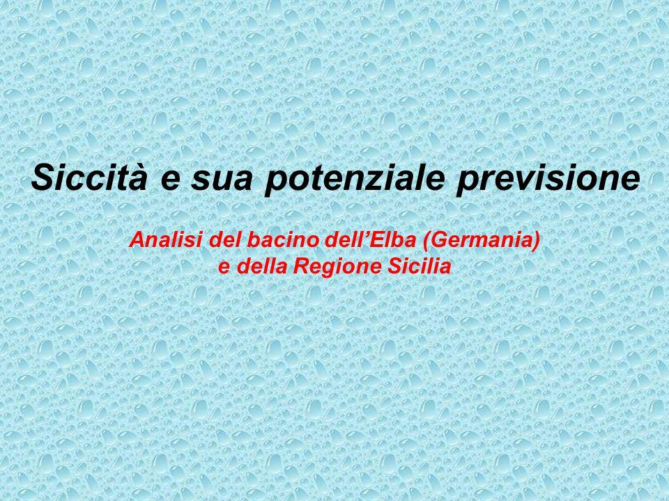 Siccità e sua potenziale previsione Analisi del bacino dellElba (Germania) e della Regione Sicilia