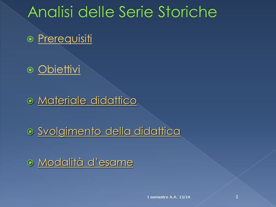 Prerequisiti Obiettivi Materiale didattico Materiale didattico Svolgimento della didattica Svolgimento della didattica Modalità desame Modalità desame