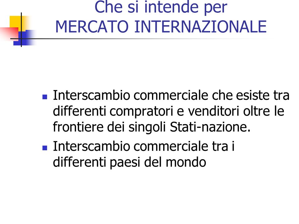 Perché il mercato internazionale è complicato.