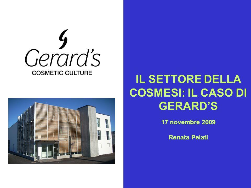 1 IL SETTORE DELLA COSMESI: IL CASO DI GERARDS 17 novembre 2009 Renata Pelati