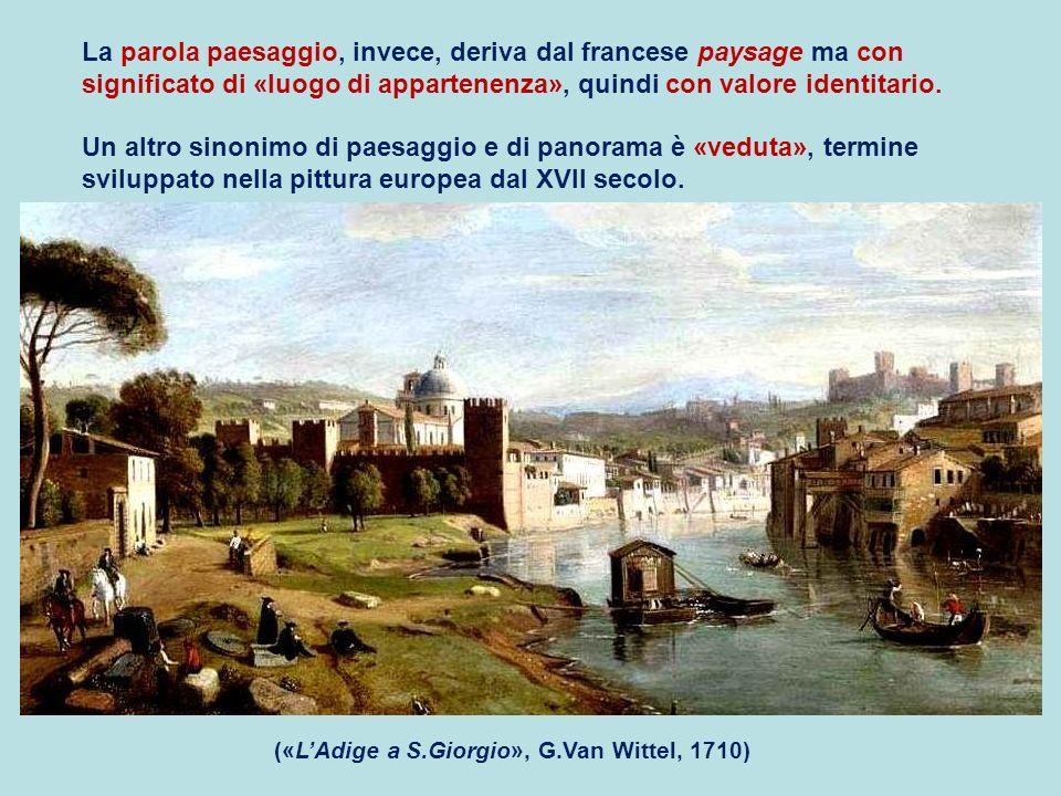 La parola paesaggio, invece, deriva dal francese paysage ma con significato di «luogo di appartenenza», quindi con valore identitario. («LAdige a S.Gi