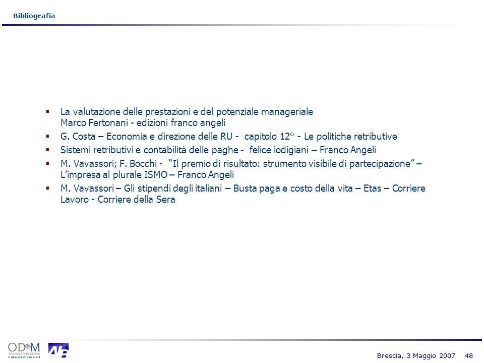 48 Brescia, 3 Maggio 2007 La valutazione delle prestazioni e del potenziale manageriale Marco Fertonani - edizioni franco angeli G. Costa – Economia e