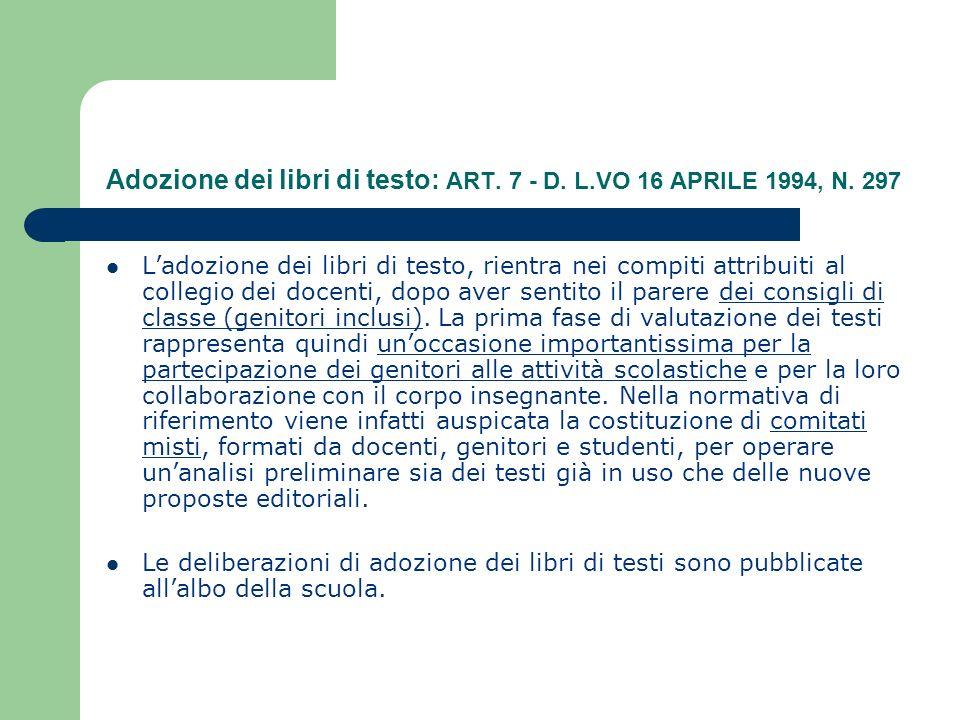 Adozione dei libri di testo: ART. 7 - D. L.VO 16 APRILE 1994, N.