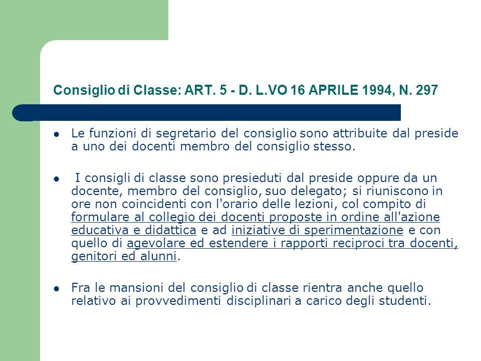 Consiglio di Classe: ART. 5 - D. L.VO 16 APRILE 1994, N.
