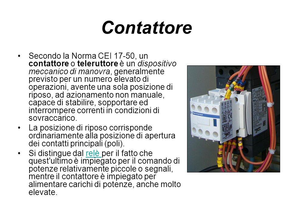 Contattore Secondo la Norma CEI 17-50, un contattore o teleruttore è un dispositivo meccanico di manovra, generalmente previsto per un numero elevato