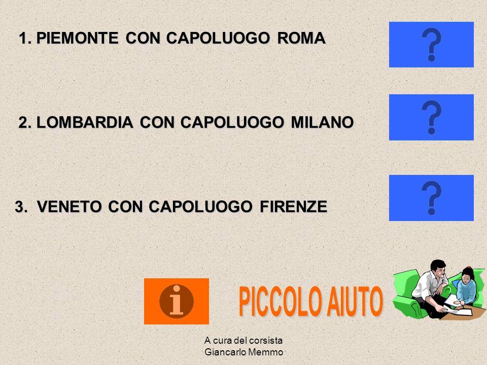 A cura del corsista Giancarlo Memmo QUALE E IL NOME DELLA REGIONE 3? INDICA IL SUO CAPOLUOGO