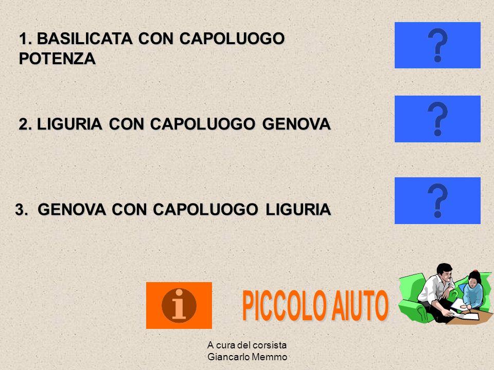 A cura del corsista Giancarlo Memmo QUALE E IL NOME DELLA REGIONE NUMERO 7? INDICA IL SUO CAPOLUOGO