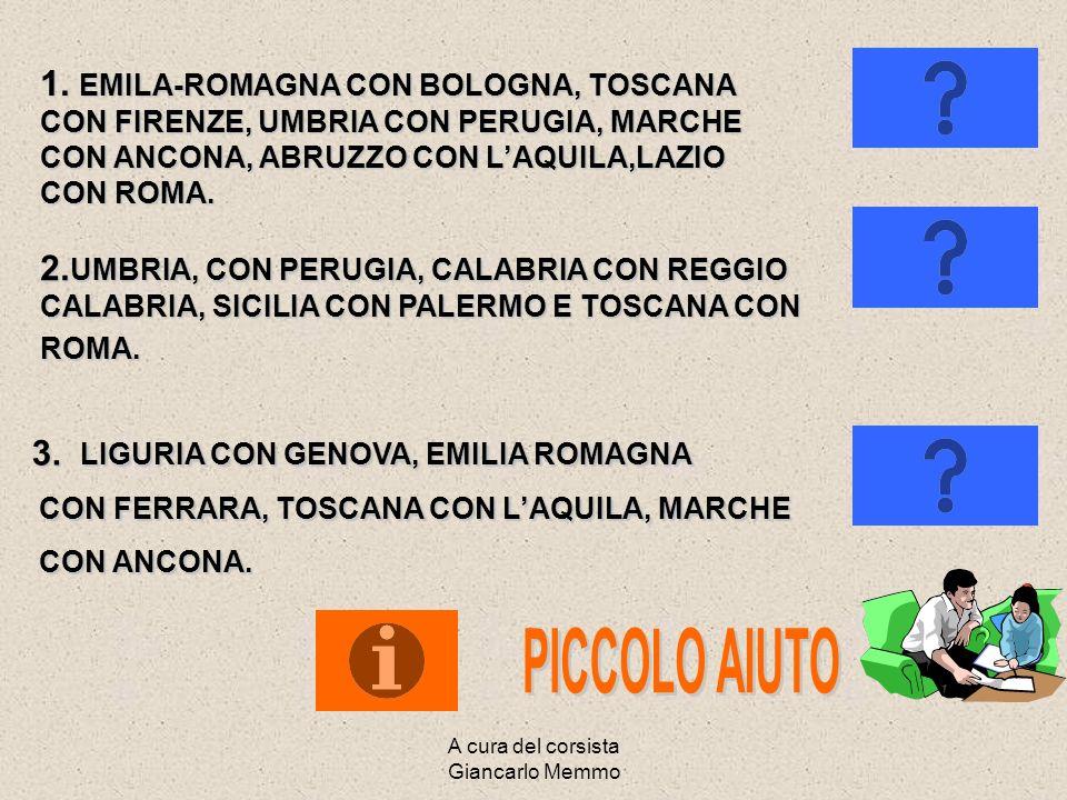 A cura del corsista Giancarlo Memmo INDICA IL NOME E I CAPOLUOGHI DELLE REGIONI CENTRALI