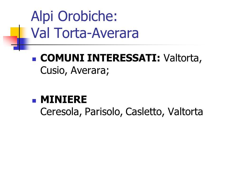 COMUNI INTERESSATI: Valtorta, Cusio, Averara; MINIERE Ceresola, Parisolo, Casletto, Valtorta