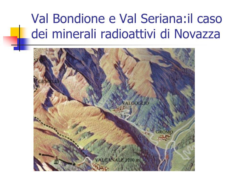 Val Bondione e Val Seriana:il caso dei minerali radioattivi di Novazza