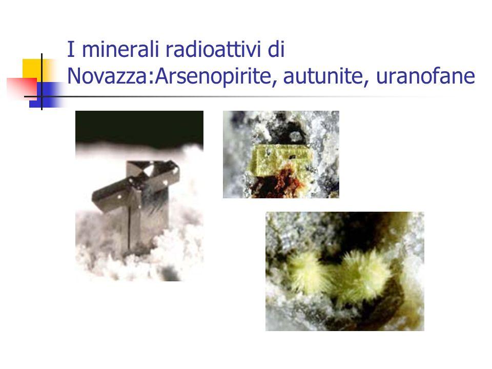 I minerali radioattivi di Novazza:Arsenopirite, autunite, uranofane
