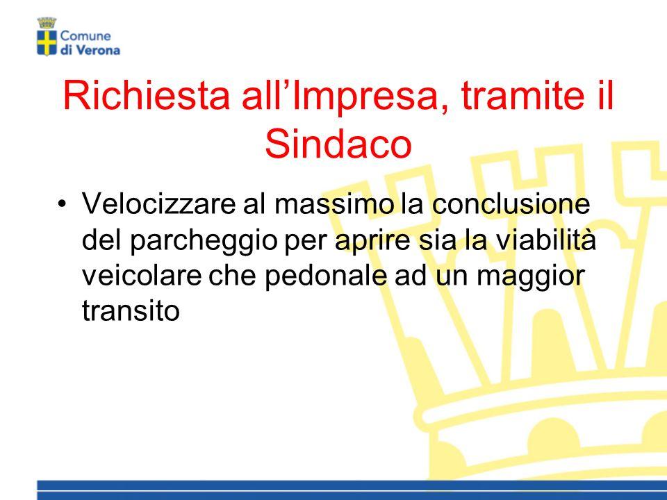 Richiesta allImpresa, tramite il Sindaco Velocizzare al massimo la conclusione del parcheggio per aprire sia la viabilità veicolare che pedonale ad un maggior transito
