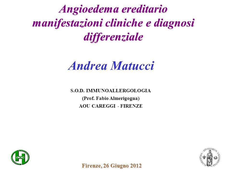 Angioedema ereditario manifestazioni cliniche e diagnosi differenziale S.O.D. IMMUNOALLERGOLOGIA (Prof. Fabio Almerigogna) AOU CAREGGI - FIRENZE Andre