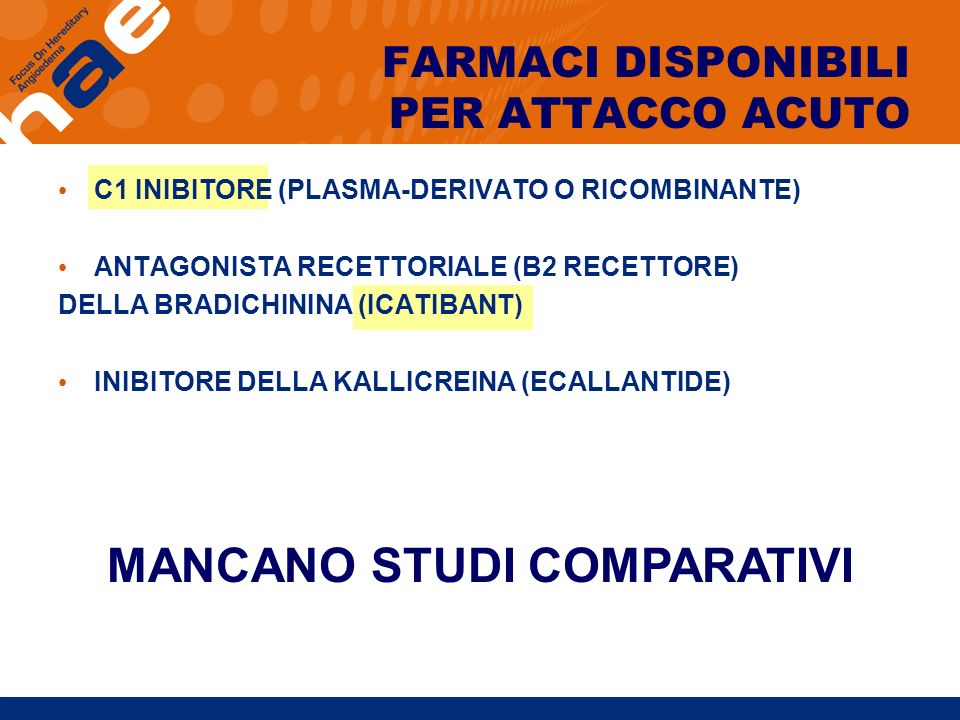 FARMACI DISPONIBILI PER ATTACCO ACUTO C1 INIBITORE (PLASMA-DERIVATO O RICOMBINANTE) ANTAGONISTA RECETTORIALE (B2 RECETTORE) DELLA BRADICHININA (ICATIB