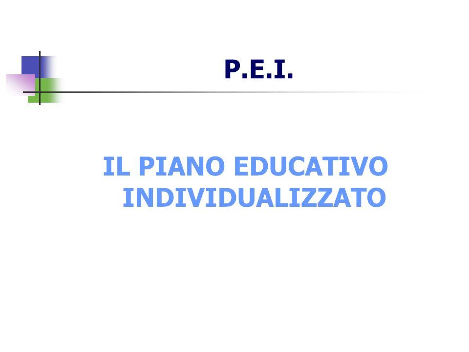 P.E.I. IL PIANO EDUCATIVO INDIVIDUALIZZATO