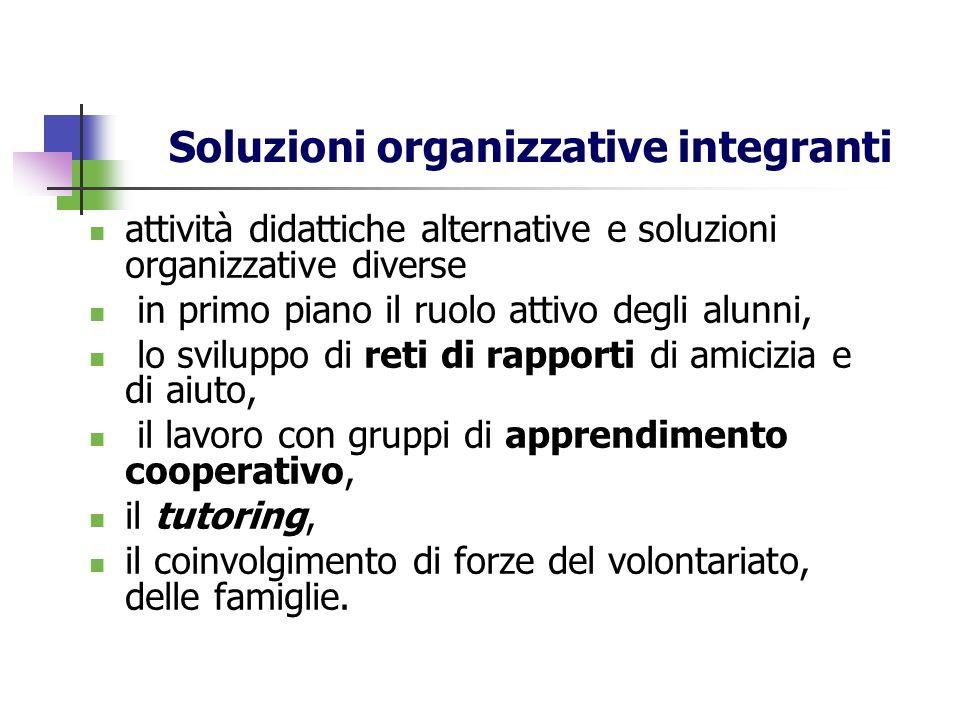 Soluzioni organizzative integranti attività didattiche alternative e soluzioni organizzative diverse in primo piano il ruolo attivo degli alunni, lo s
