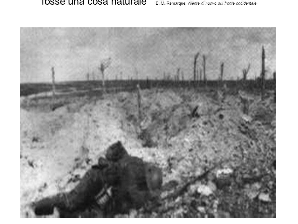 dei soldati rantolanti e morenti, che giacciono lì come se fosse una cosa naturale E. M. Remarque, Niente di nuovo sul fronte occidentale