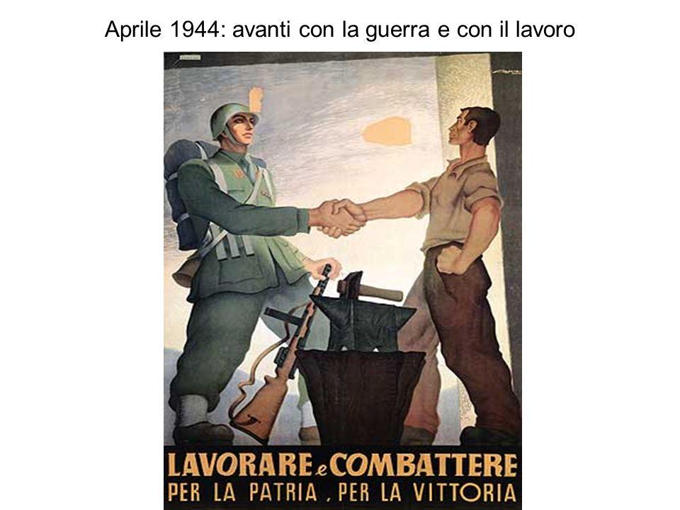 Aprile 1944: avanti con la guerra e con il lavoro