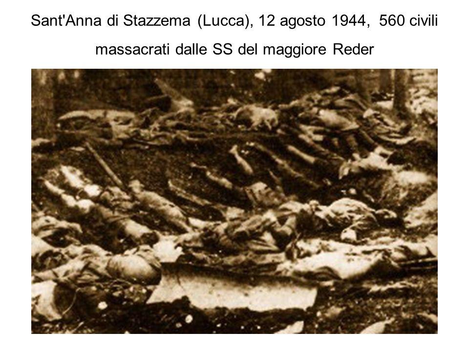 Sant'Anna di Stazzema (Lucca), 12 agosto 1944, 560 civili massacrati dalle SS del maggiore Reder
