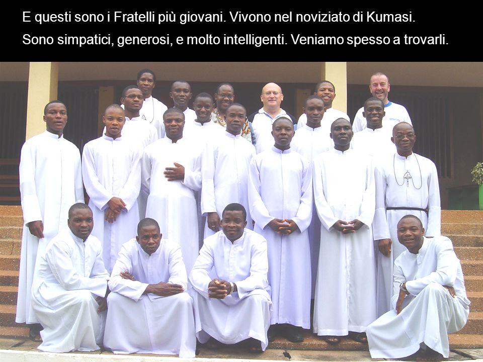 E questi sono i Fratelli più giovani. Vivono nel noviziato di Kumasi.