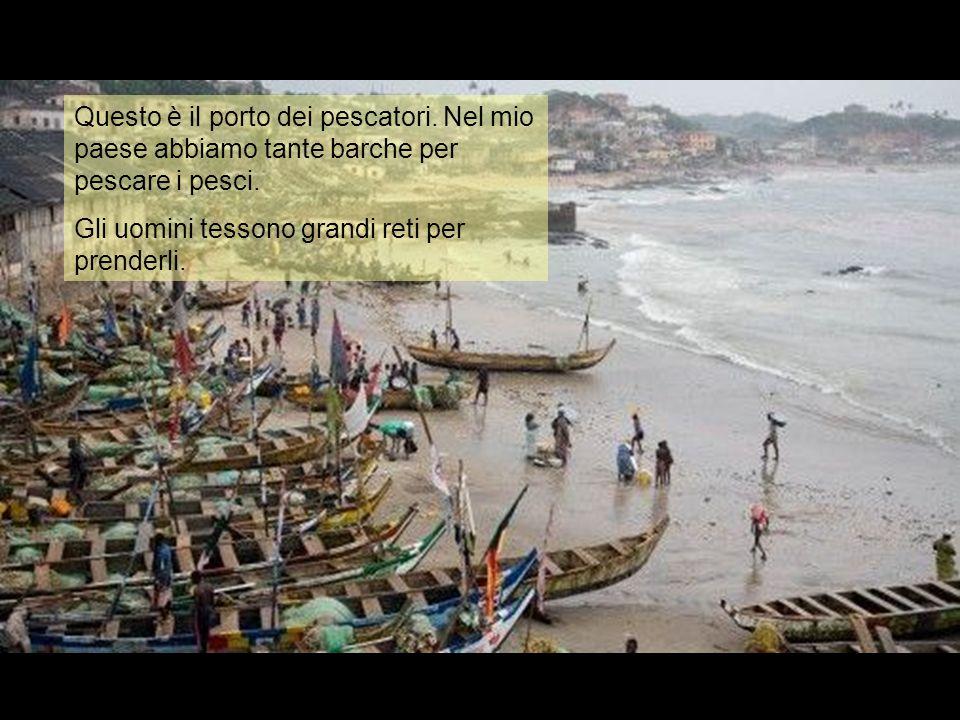 Questo è il porto dei pescatori. Nel mio paese abbiamo tante barche per pescare i pesci.