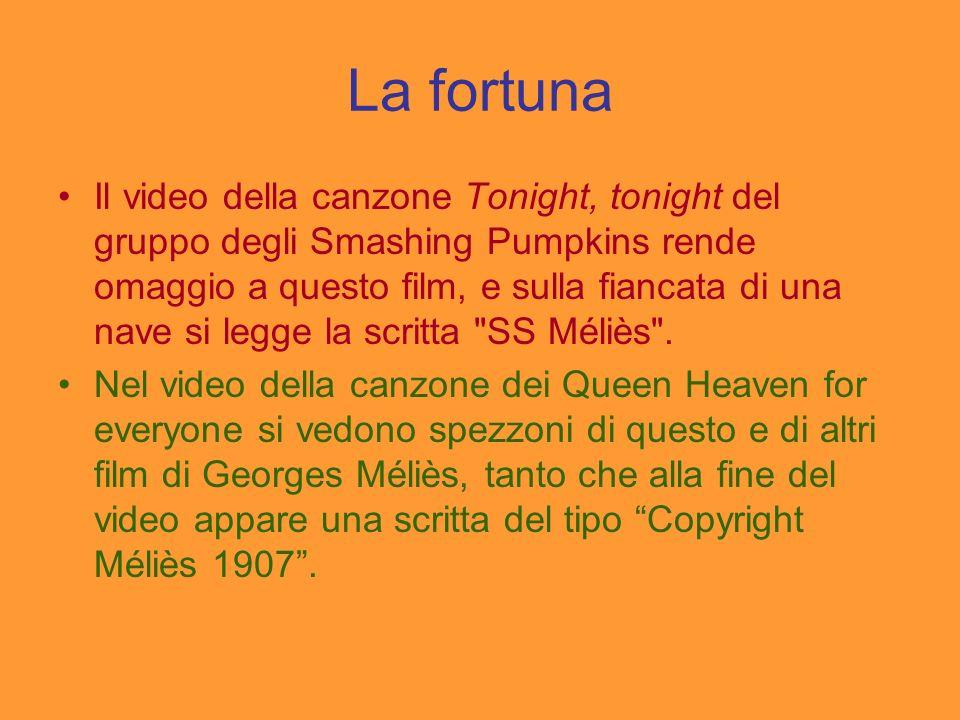 La fortuna Il video della canzone Tonight, tonight del gruppo degli Smashing Pumpkins rende omaggio a questo film, e sulla fiancata di una nave si leg