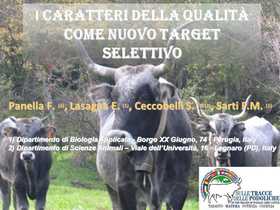 I CARATTERI DELLA QUALITÀ COME NUOVO TARGET SELETTIVO Panella F. (1), Lasagna E. (1), Ceccobelli S. (1) (2), Sarti F.M. (1) 1) Dipartimento di Biologi