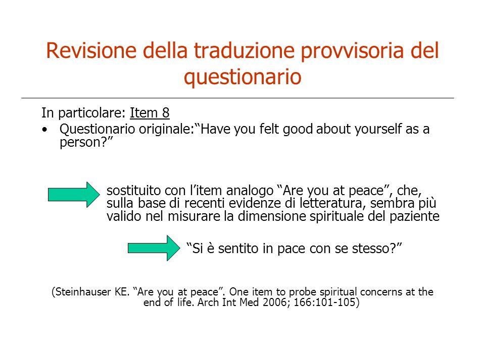 Revisione della traduzione provvisoria del questionario In particolare: Item 8 Questionario originale:Have you felt good about yourself as a person? s