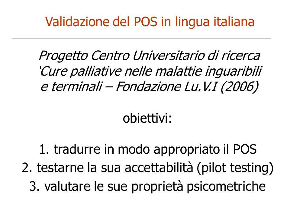 Validazione del POS in lingua italiana compliance alla presa in carico in CP consistenza interna riproducibilità validità e sensibilità al cambiamento obiettivi della fase finale di validazione: