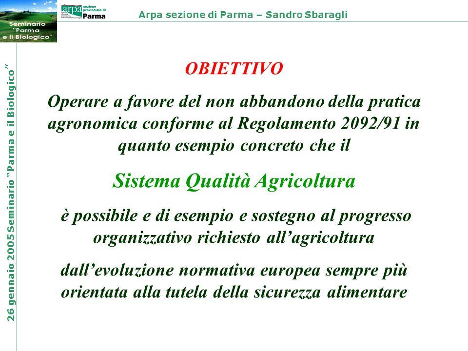 OBIETTIVO Operare a favore del non abbandono della pratica agronomica conforme al Regolamento 2092/91 in quanto esempio concreto che il Sistema Qualit