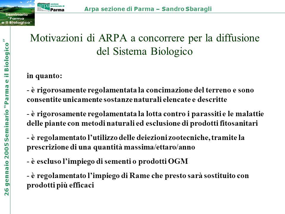 Motivazioni di ARPA a concorrere per la diffusione del Sistema Biologico Arpa sezione di Parma – Sandro Sbaragli 26 gennaio 2005 Seminario Parma e il