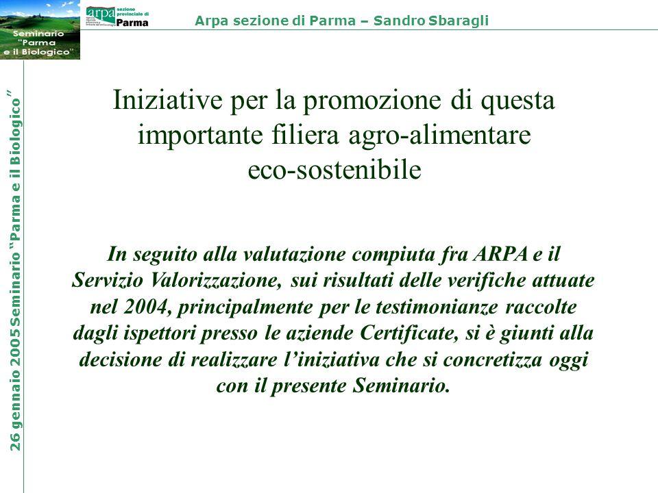 Iniziative per la promozione di questa importante filiera agro-alimentare eco-sostenibile In seguito alla valutazione compiuta fra ARPA e il Servizio