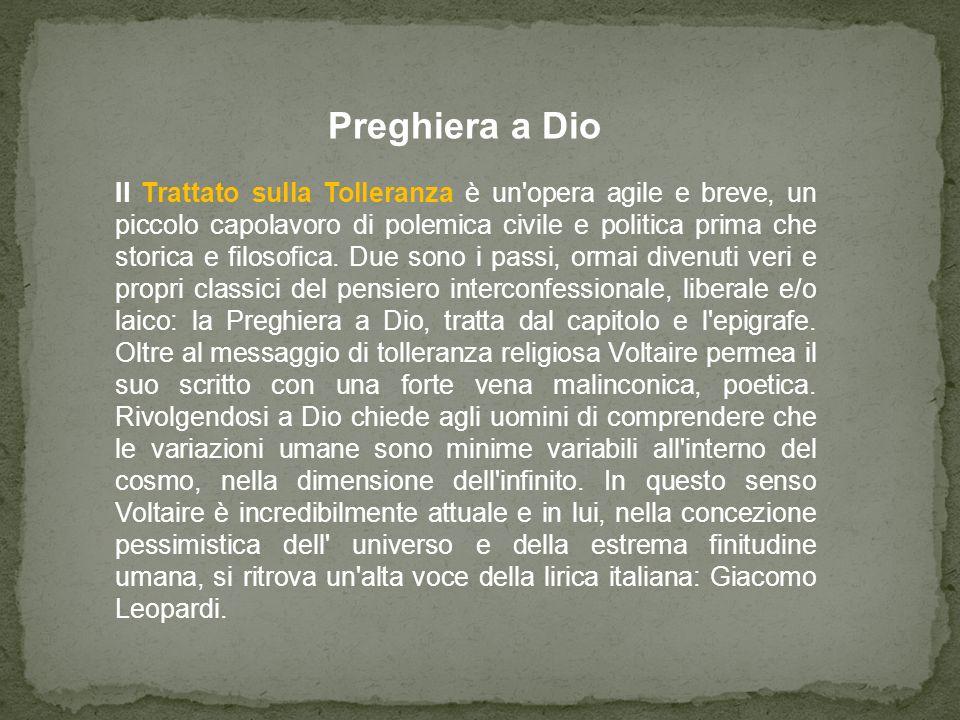 Preghiera a Dio Il Trattato sulla Tolleranza è un'opera agile e breve, un piccolo capolavoro di polemica civile e politica prima che storica e filosof