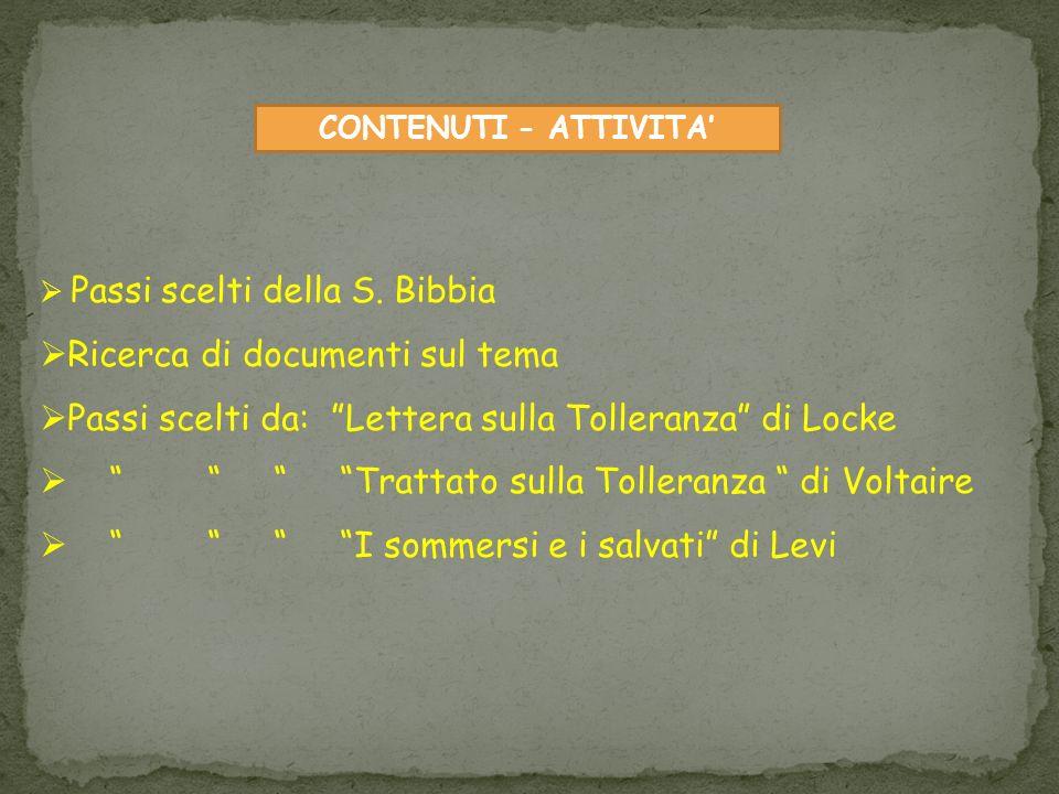 CONTENUTI - ATTIVITA Passi scelti della S. Bibbia Ricerca di documenti sul tema Passi scelti da: Lettera sulla Tolleranza di Locke Trattato sulla Toll