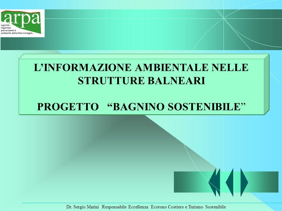 Dr. Sergio Marini Responsabile Eccellenza Ecotono Costiero e Turismo Sostenibile LINFORMAZIONE AMBIENTALE NELLE STRUTTURE BALNEARI PROGETTO BAGNINO SO