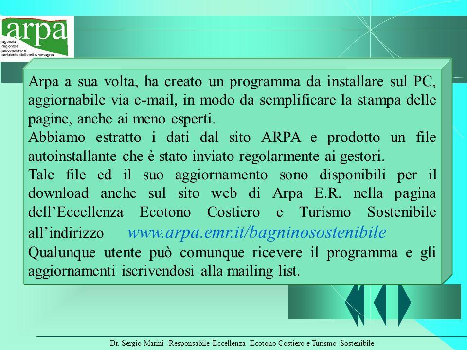 Dr. Sergio Marini Responsabile Eccellenza Ecotono Costiero e Turismo Sostenibile Arpa a sua volta, ha creato un programma da installare sul PC, aggior