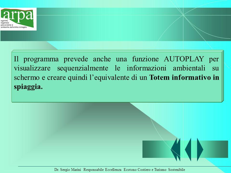 Dr. Sergio Marini Responsabile Eccellenza Ecotono Costiero e Turismo Sostenibile Il programma prevede anche una funzione AUTOPLAY per visualizzare seq