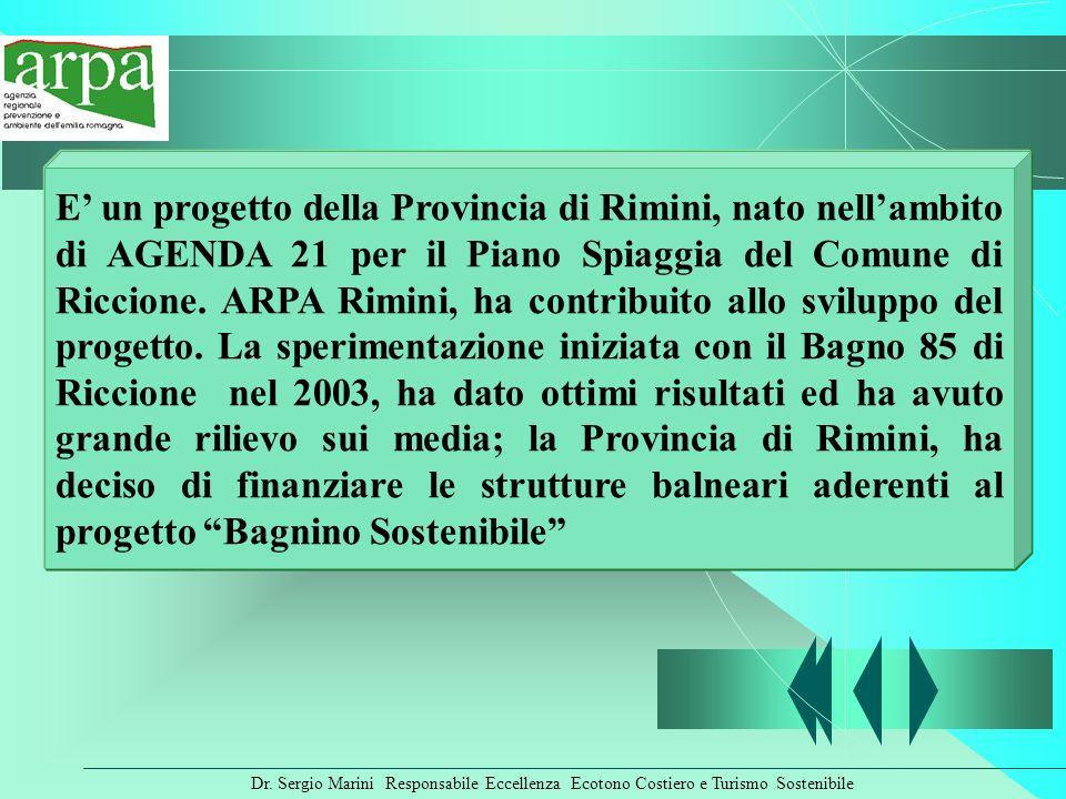 Dr. Sergio Marini Responsabile Eccellenza Ecotono Costiero e Turismo Sostenibile E un progetto della Provincia di Rimini, nato nellambito di AGENDA 21