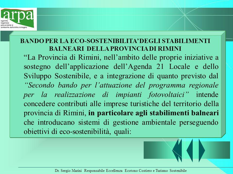Dr. Sergio Marini Responsabile Eccellenza Ecotono Costiero e Turismo Sostenibile BANDO PER LA ECO-SOSTENIBILITA DEGLI STABILIMENTI BALNEARI DELLA PROV