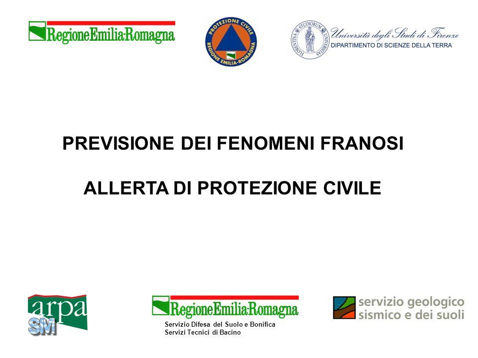 PREVISIONE DEI FENOMENI FRANOSI ALLERTA DI PROTEZIONE CIVILE Servizio Difesa del Suolo e Bonifica Servizi Tecnici di Bacino