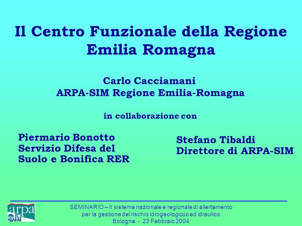 SEMINARIO – Il sistema nazionale e regionale di allertamento per la gestione del rischio idrogeologicoo ed idraulico Bologna - 23 Febbraio 2004 Carlo