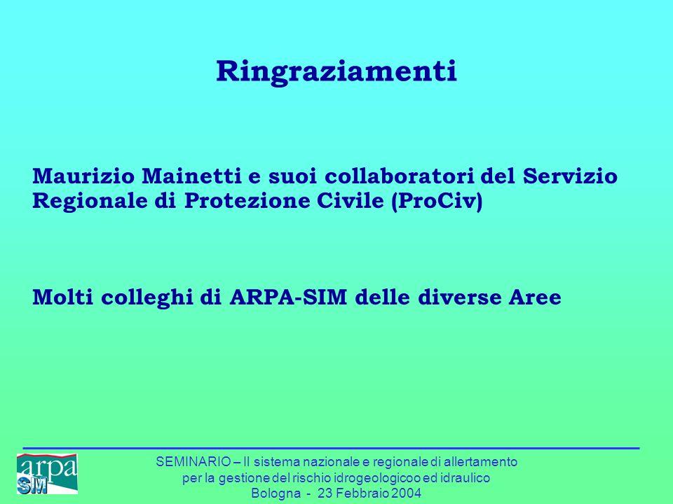 SEMINARIO – Il sistema nazionale e regionale di allertamento per la gestione del rischio idrogeologicoo ed idraulico Bologna - 23 Febbraio 2004 Ringra