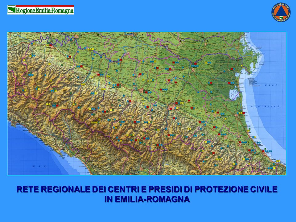 IL VOLONTARIATO DI PROTEZIONE CIVILE IN EMILIA-ROMAGNA 7000 uomini e donne formati e organizzati 9 COORDINAMENTI PROVINCIALI COLONNA MOBILE REGIONALE COLONNE MOBILI PROVINCIALI COLONNA MOBILE REGIONALE INTEGRATA VOLONTARI - VVF 7 ASSOCIAZIONI REGIONALI 204 ASSOCIAZIONI COMUNALI