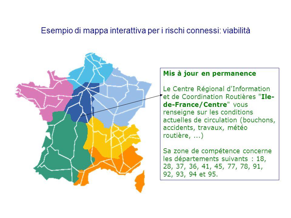 Esempio di mappa interattiva per i rischi connessi: viabilità Mis à jour en permanence Le Centre Régional d'Information et de Coordination Routières