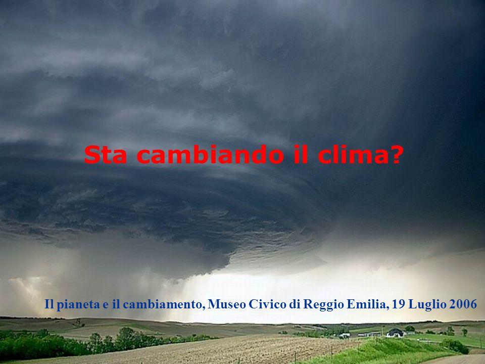 Sta cambiando il clima? Il pianeta e il cambiamento, Museo Civico di Reggio Emilia, 19 Luglio 2006